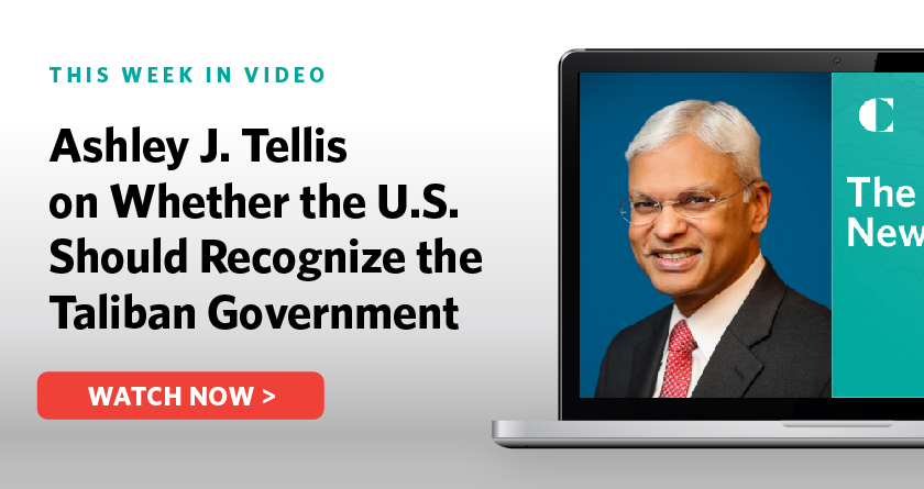 Ashley J. Tellis on Whether the U.S. Should Recognize the Taliban Government
